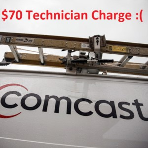 Comcast Technician charge costed $70 to fix their old infrastructure.