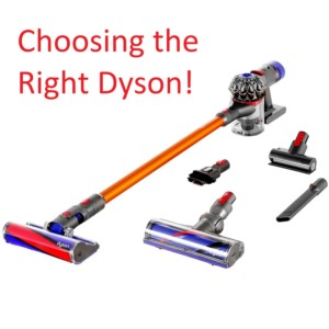 Selecting the right Dyson Stick Vacuum from the Dyson V7, Dyson V8, Dyson V10, Dyson V11.