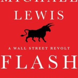 A book on High Frequency Trading by Michael Lewis.